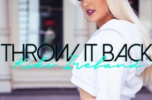 Kiki Ireland – Throw It Back