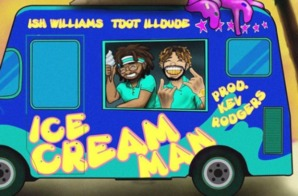 Ish Williams – Ice Cream Man ft. Tdot Illdude (Prod by Kev Rodgers)