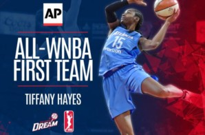 Hayes & Glory: Atlanta Dream Star Tiffany Hayes Named to the AP First Team All-WNBA