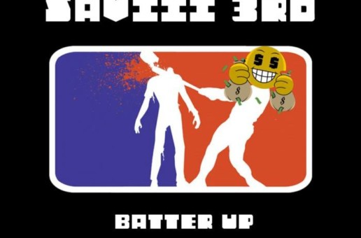 Saviii 3rd – Batter Up (Prod by AntBeatz)