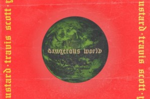 Mustard – Dangerous World ft. Travis Scott & YG