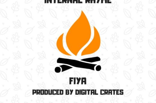 Internal Rhyme – Fiya (Prod by Digital Crates)