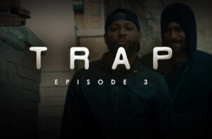TRAP | Season1| Episode 3 | Make Sure That's Our Last Run In (2018)