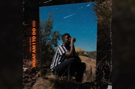 Mick Jenkins – What Am I To Do (Prod. by KAYTRANADA)