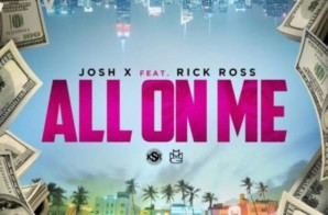 Josh X – All On Me ft. Rick Ross