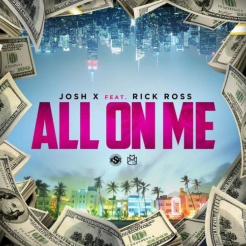 unnamed-17-500x500 Josh X - All On Me ft. Rick Ross