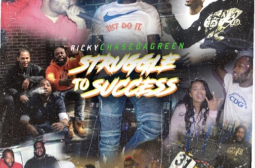 Ricky Chase DA Green – Struggle to Success (Album Stream)