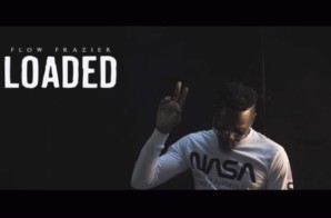 HHS1987 Premiere: Flow Frazier – Loaded (Video)