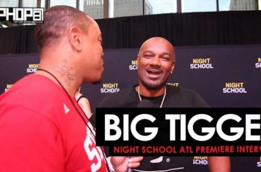Big Tigger Talk the Atlanta Hawks, His High School Days, His Danii Vodka, Rap City & More (Video)