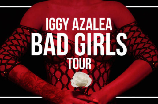 "Iggy Azalea Announces Her Upcoming ""The Bad Girls Tour"" Ft. CupcakKe"
