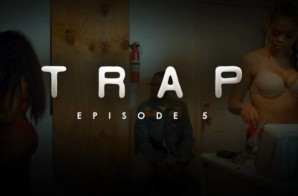 TRAP | Season1| Episode 5 | You're Like Family