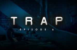 TRAP | Season1| Episode 6 | Rookie Dir by Chop Mosley