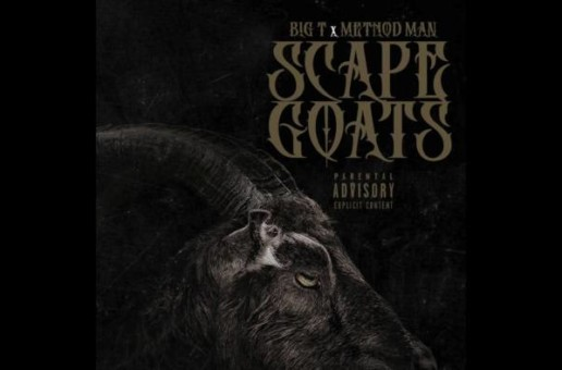 Big T X Method Man – ScapeGoats