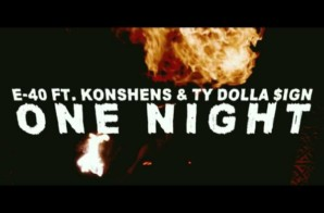 E-40 – One Night Feat. Konshens & Ty Dolla $ign (Video)