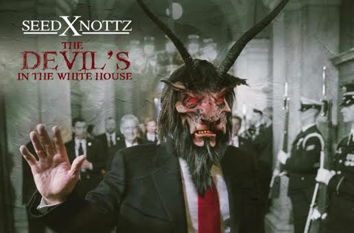Seed x Nottz – The Devil's In The White House