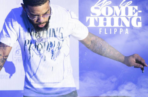 Flippa – Up To Something (Album Stream)