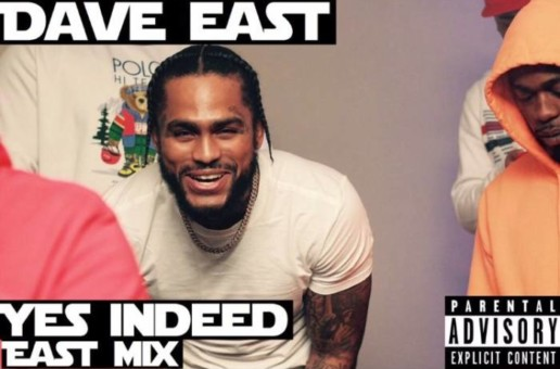 Dave East – Yes Indeed (Remix)