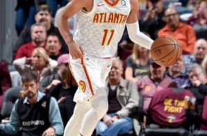 Trae Way: Atlanta Hawks Rookie Trae Young Explodes For 35 Points & 11 Assist vs. the Cleveland Cavs