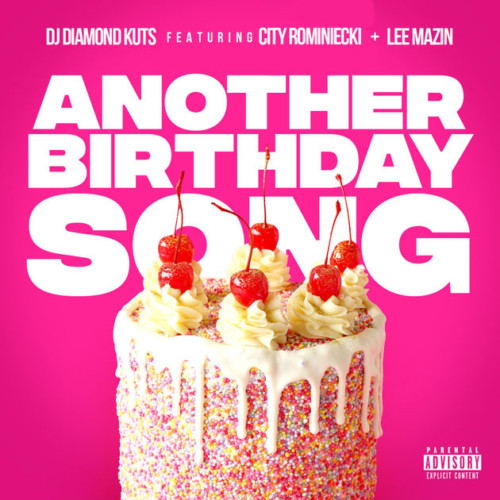 another-500x500 DJ Diamond Kuts - Another Birthday Song Ft. City Rominiecki & Lee Mazin