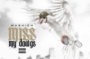 Mashich – Miss My Dawgs