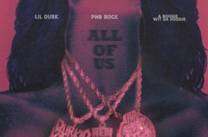 PnB Rock – All Of Us Ft A Boogie Wit Da Hoodie & Lil Durk (Prod by Niaggi Beats)