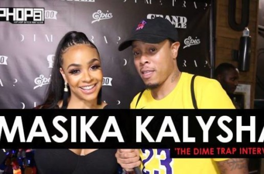 Masika Kalysha Talks Trap Music, Growing Up Hip-Hop, Her Upcoming EP & More (Video)