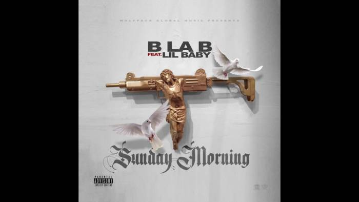 maxresdefault-1-2 B LA B Ft. Lil Baby - Sunday Morning