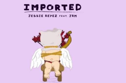 Jessie Reyez – Imported ft. JRM