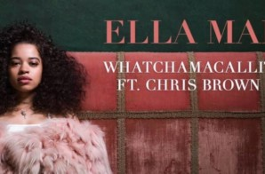 Ella Mai – Whatchamacallit ft. Chris Brown