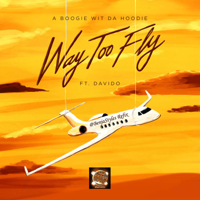 "unnamed-9 A Boogie Wit Da Hoodie Ft Davido  ""Way Too Fly""   (Benja Styles ""KING OF ROCK"" Remix)"