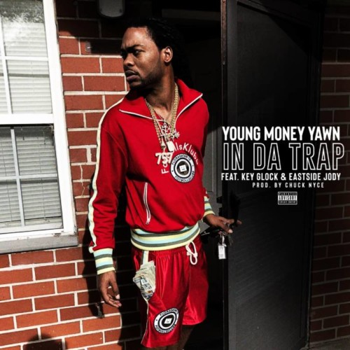 yawn1-trap-500x500 Young Money Yawn - In Da Trap Ft. Key Glock & Eastside Jody