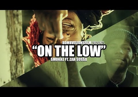 SmoKke ft Zah Sossa – Low (Video by BOMBVISIONSFILM)