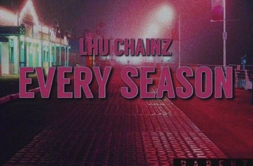 LHU CHAINZ – Every Season Freestyle