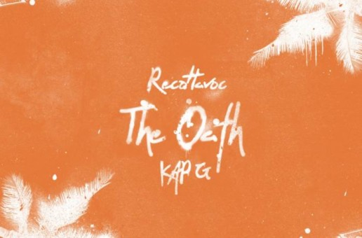 RecoHavoc – The Oath ft. Kap G