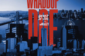 Derez De'Shon – Whaddup Doe Ft. Mozzy (Prod. by London On The Track)