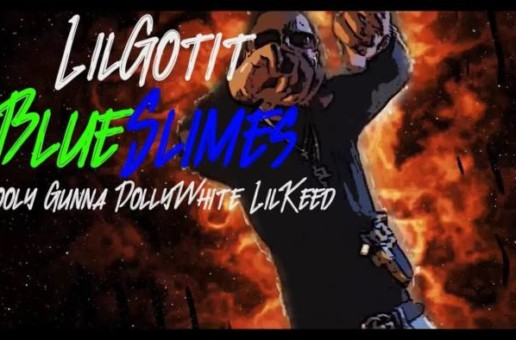 Lil Gotit – Blue Slimes ft Skooly, Gunna, Dolly White & Lil Keed