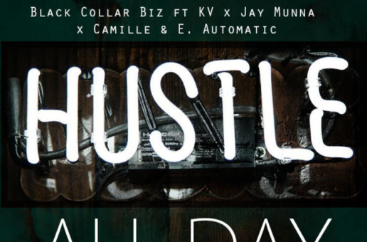 Black Collar Biz – All Day Ft. Jay Munna, E. Automatic, KV & Camille