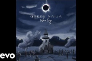 Queen Naija – War Cry