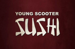 Young Scooter – Sushi