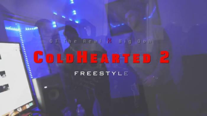 "maxresdefault OT the Real x Big Ooh! - ""Cold Hearted 2 Freestyle"" (Video by J Tech)"