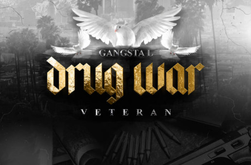 Gangsta L – Drug War Veteran (Album Stream)