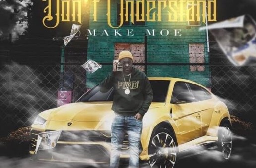 Make Moe – Don't Understand