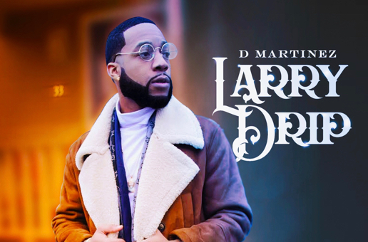 DMartinez – Larry Drip (Album Stream/Video)