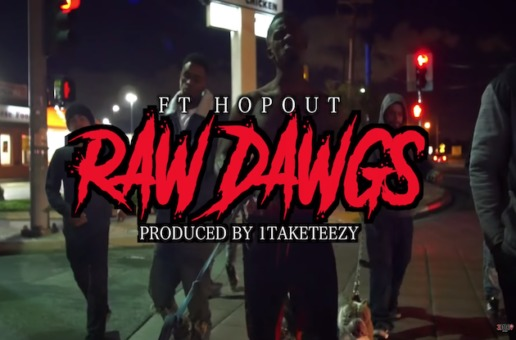 FT Hopout – Raw Dawgs (Video)