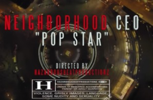 Neighborhood CEO – Pop Star (Video)