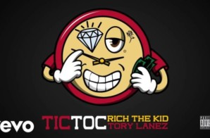Rich The Kid x Tory Lanez – Tic Toc
