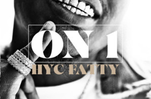 HYC Fatty – On One