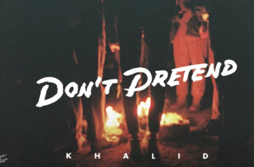 Khalid – Don't Pretend (Video)