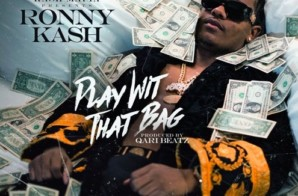 "Dallas Native Rap Artist Ronny Kash Drops His New Single ""Play Wit That Bag"""