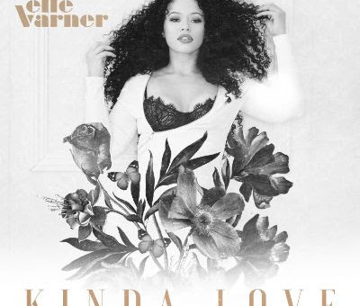 Elle Varner – Kinda Love